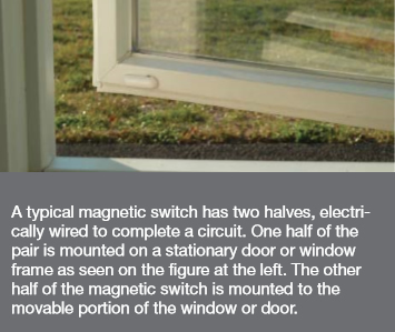 A typical magnetic switch has two halves, electrically wired to complete a circuit. One half of the pair is mounted on a stationary door or window frame as seen on the figure at the left. The other half of the magnetic switch is mounted to the movable portion of the window or door.